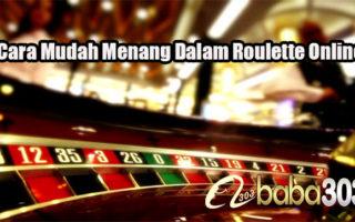 Cara Mudah Menang Dalam Roulette Online