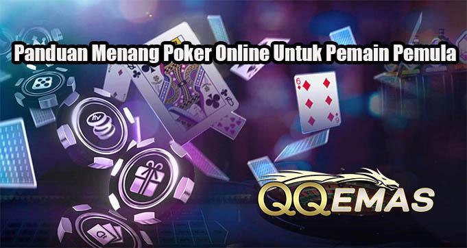 Panduan Menang Poker Online Untuk Pemain Pemula