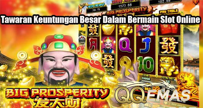 Tawaran Keuntungan Besar Dalam Bermain Slot Online